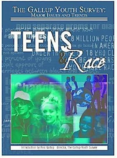 Teens and Race (Gallup Youth Survey: Major Issues and Trends)