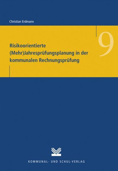 Risikoorientierte (Mehr)Jahresprüfungsplanung in der kommunalen Rechnungsprüfung