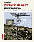 Wer waren die 999er?: Strafsoldaten in Wehrmachtsuniform – deportiert vom Hannoverschen Bahnhof Herausgegeben von der Willi-Bredel-Gesellschaft Geschichtswerkstatt e.V.
