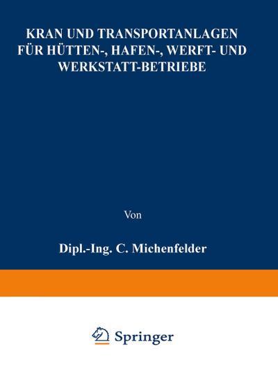 Kran- und Transportanlagen für Hütten-, Hafen-, Werft- und Werkstatt-Betriebe