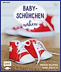 Babyschühchen nähen - Sneakers, Ballerinas, Chucks, Boots & Co.
