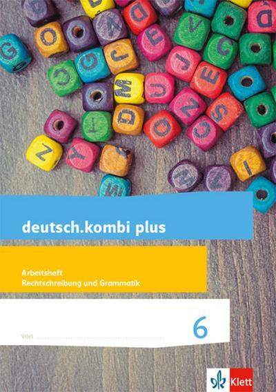 deutsch.kombi plus. Arbeitsheft Rechtschreibung/Grammatik 6. Schuljahr. Allgemeine Ausgabe
