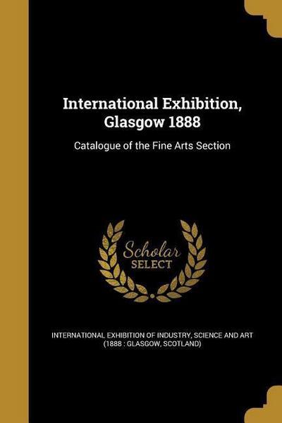 INTL EXHIBITION GLASGOW 1888