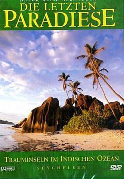 Die letzten Paradiese - Seychellen: Trauminseln im indischen Ozean