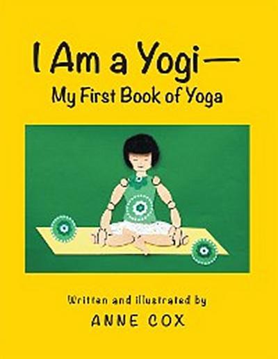 I Am a Yogi—My First Book of Yoga