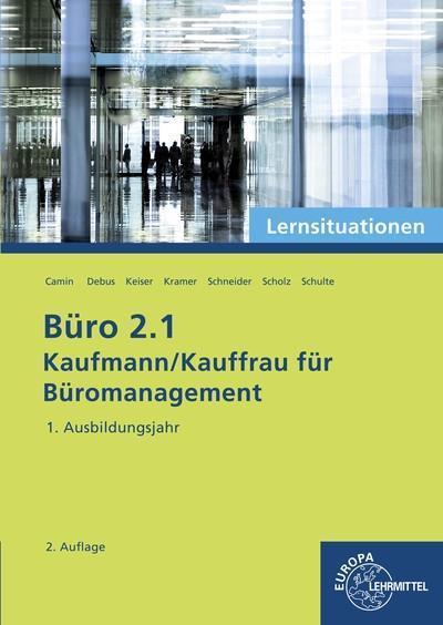 Büro 2.1 - Lernsituationen - 1. Ausbildungsjahr: Kaufmann/Kauffrau für Büromanagement
