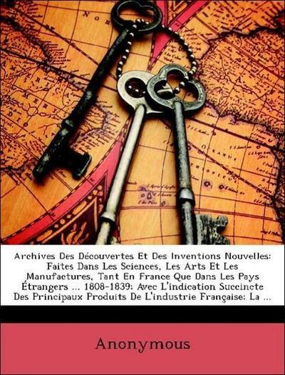 Anonymous: Archives Des Découvertes Et Des Inventions Nouvel