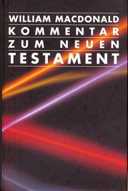 Kommentar zum Neuen Testament - William MacDonald -  9783893973781