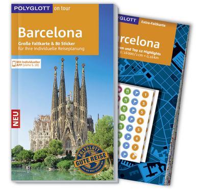 POLYGLOTT on tour Reiseführer Barcelona; Mit großer Faltkarte, 80 Stickern und individueller App; POLYGLOTT on tour; Deutsch