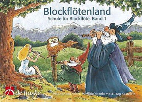 Blockflötenland, Schule für Blockflöte. Bd.1 Paul van der Voort
