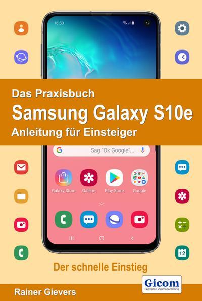 Das Praxisbuch Samsung Galaxy S10e