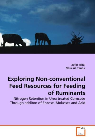 Exploring Non-conventional Feed Resources for Feeding of Ruminants