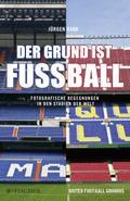 Der Grund ist Fußball