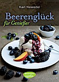Beerenglück für Genießer: (Erdbeeren, Himbeer ...
