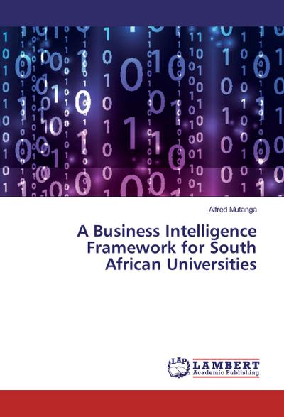 A Business Intelligence Framework for South African Universities