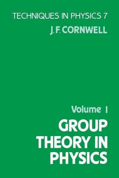 Group Theory in Physics: Volume 1