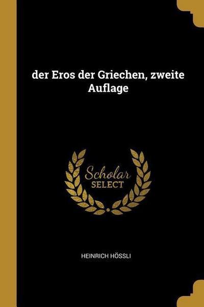 Der Eros Der Griechen, Zweite Auflage
