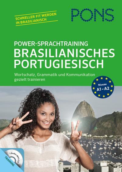 PONS Power-Sprachtraining Brasilianisches Portugiesisch: Wortschatz, Grammatik und Kommunikation gezielt trainieren