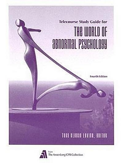 The World of Abnormal Psychology Telecourse: A 13-Part Television Course by L...