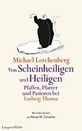 Von Scheinheiligen und Heiligen - Pfaffen, Pfarrer und Pastoren bei Ludwig Thoma