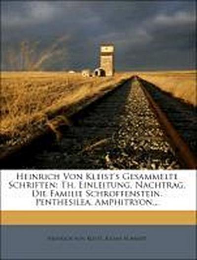 Heinrich von Kleist's gesammelte Schriften, Zweiter Theil
