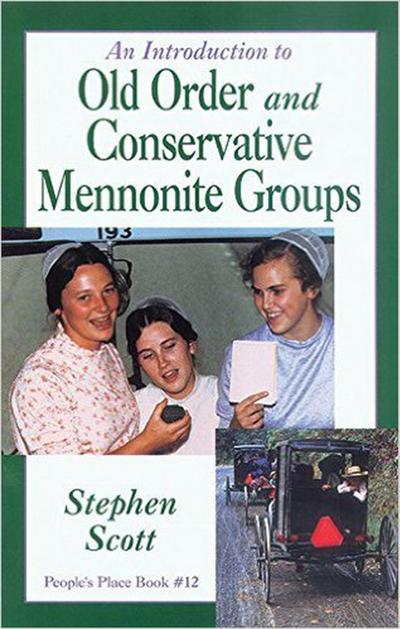 Introduction to Old Order and Conservative Mennonite Groups