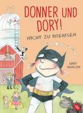Donner und Dory! Nicht zu bremsen; Die Donner & Dory-Reihe; Ill. v. Hanlon, Abby; Übers. v. Marzolff, Sophia; Deutsch; Mit s/w Illustrationen, 180 Illustr.