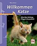 Willkommen Katze; Alles über Haltung, Pflege  ...