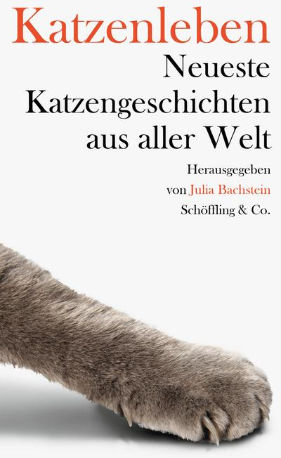 Katzenleben; Neueste Katzengeschichten aus aller Welt; Hrsg. v. Bachstein, Julia; Deutsch