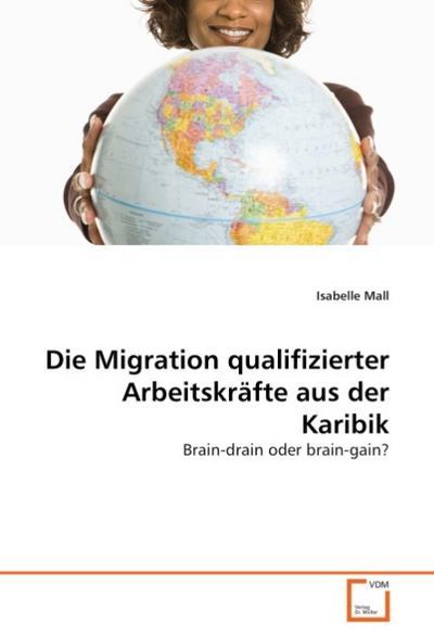 Die Migration qualifizierter Arbeitskräfte aus der Karibik - Isabelle Mall