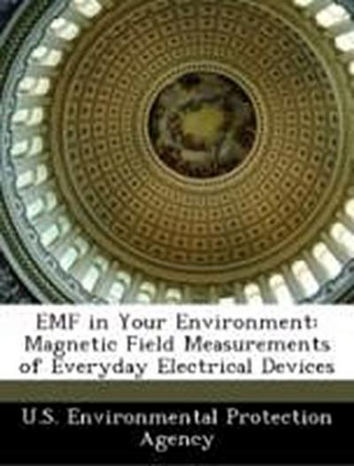 U. S. Environmental Protection Agency: EMF in Your Environme