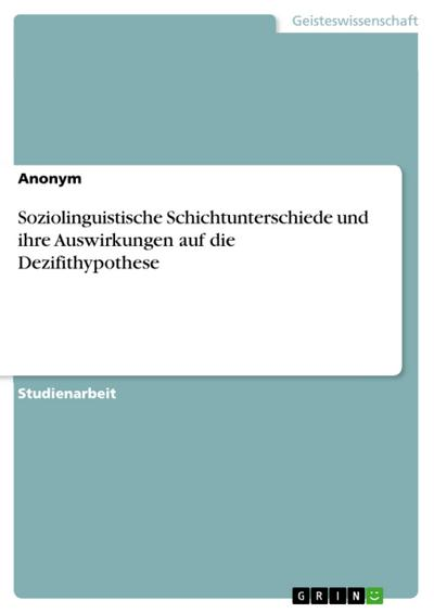 Soziolinguistische Schichtunterschiede und ihre Auswirkungen auf die Dezifithypothese