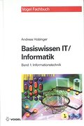 Basiswissen IT /Informatik: Band 1: Informationstechnik