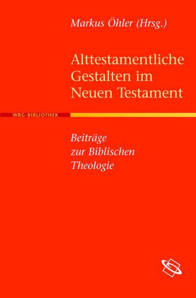 Alttestamentliche Gestalten im Neuen Testament