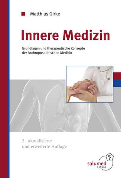 Innere Medizin: Grundlagen und therapeutische Konzepte der Anthroposophischen Medizin
