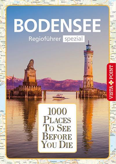1000 Places-Regioführer Bodensee: Regioführer spezial (1000 Places To See Before You Die)