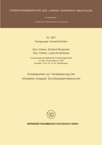Ansatzpunkte zur Verbesserung der Allokation knapper Grundwasserressourcen (Forschungsberichte des Landes Nordrhein-Westfalen)