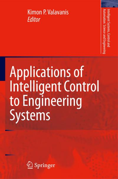 Applications of Intelligent Control to Engineering Systems