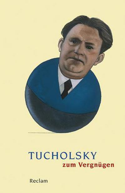 Tucholsky zum Vergnügen (Reclams Universal-Bibliothek)