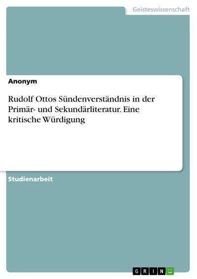 Rudolf Ottos Sündenverständnis in der Primär- und Sekundärliteratur. Eine kritische Würdigung