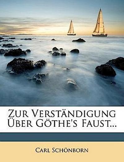 Zur Verständigung über Göthe's Faust