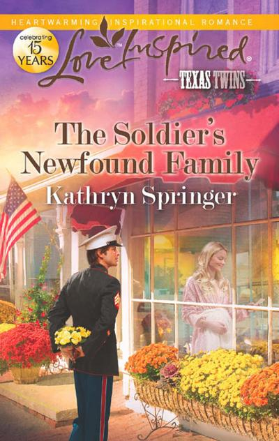 The Soldier's Newfound Family (Mills & Boon Love Inspired) (Texas Twins, Book 5)