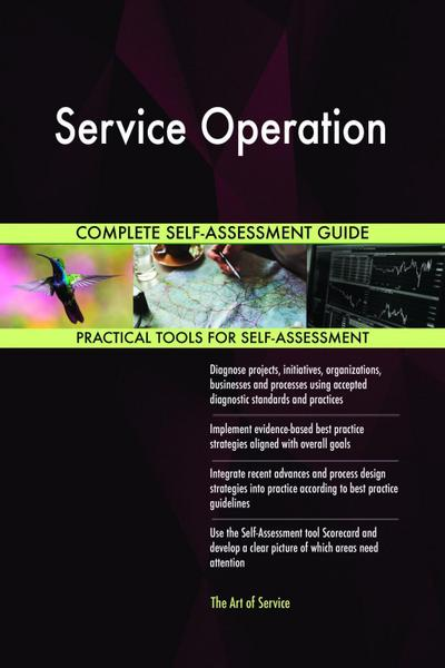 Service Operation Complete Self-Assessment Guide