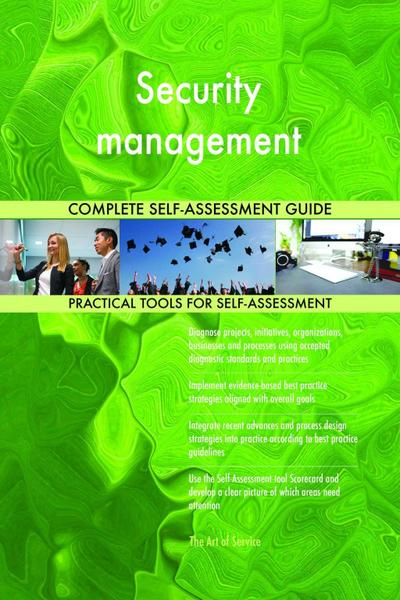 Security management Complete Self-Assessment Guide