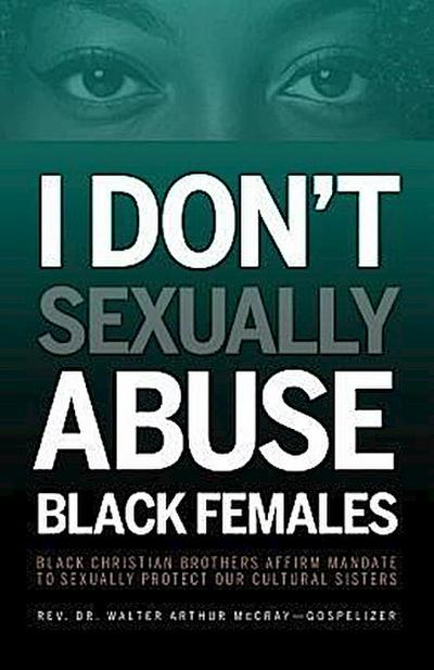 I Don't Sexually Abuse Black Females