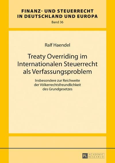 Treaty Overriding im Internationalen Steuerrecht als Verfassungsproblem