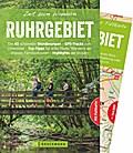 Wanderführer Ruhrgebiet: Zeit zum Wandern Ruhrgebiet mit den 40 schönsten Touren zum Wandern am Rhein, rundum Gelsenkrichen und Dortmund mit Karte zum Herausnehmen und GPS-Daten zum Download
