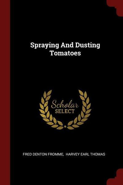 Spraying and Dusting Tomatoes