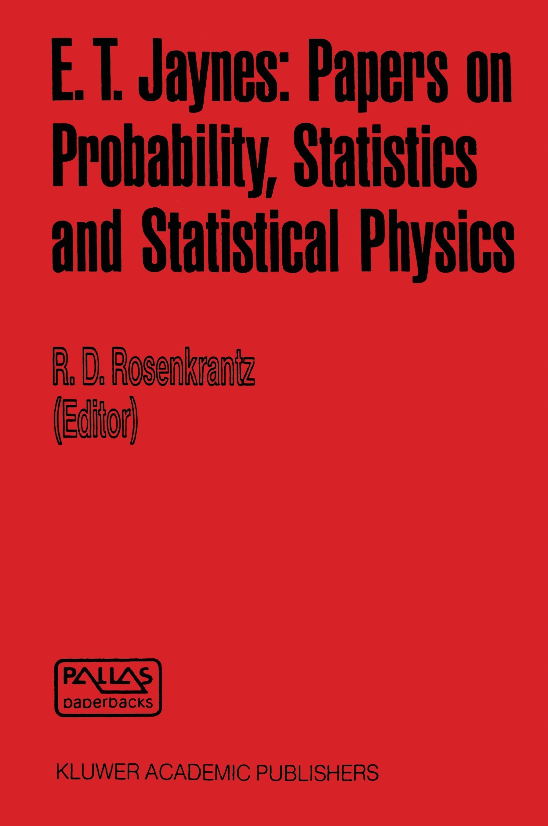 R. D. Rosenkrantz / E. T. Jaynes: Papers on Probability, Sta ... 9780792302131