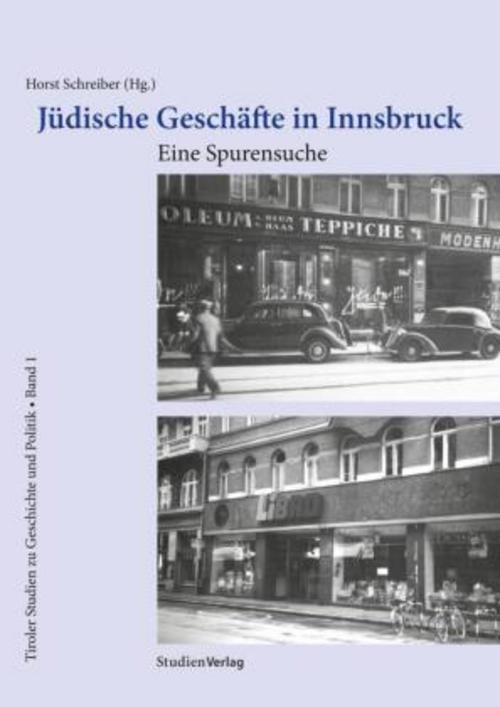 Jüdische Geschäfte in Innsbruck Horst Schreiber